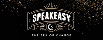 2020's Speakeasy - The Era of Change